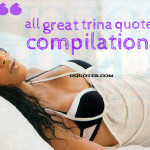 all great trina quotes compilations