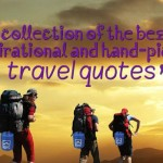 A collection of the best inspirational and hand-picked travel quotes