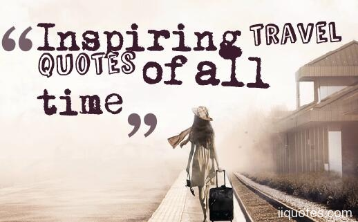 Inspiring travel quotes of all time