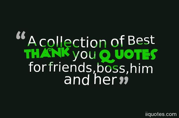 A collection of Best thank you quotes for friends,boss,him ...
