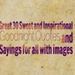 Great 30 Sweet and Inspirational Goodnight Quotes and Sayings for all with images