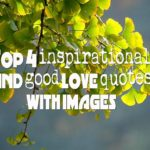 Top 40 inspirational and good love quotes with images