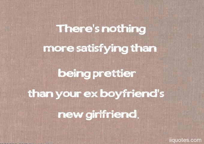 A collection of best 49 funny ex boyfriend quotes with ...