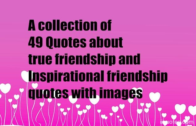 A collection of 49 Quotes about true friendship and Inspirational ...
