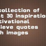 A collection of best 30 inspirational, motivational Believe quotes with images