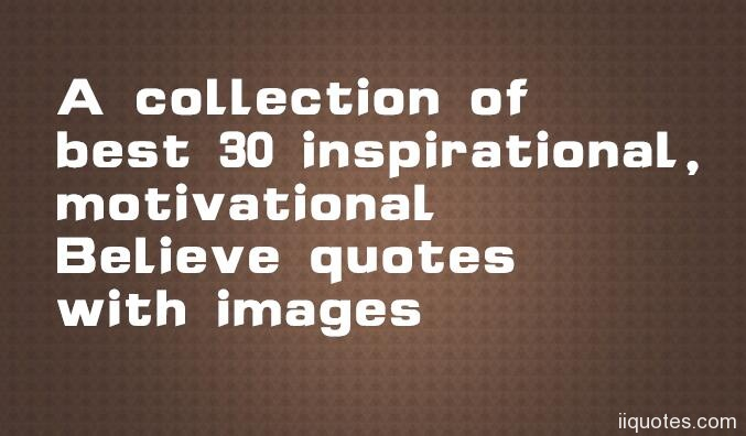 Collection Of Inspiring Quotes: A Collection Of Best 30 Inspirational, Motivational