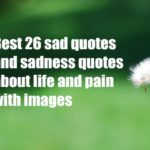 Best 26 sad quotes and sadness quotes about life and pain with images
