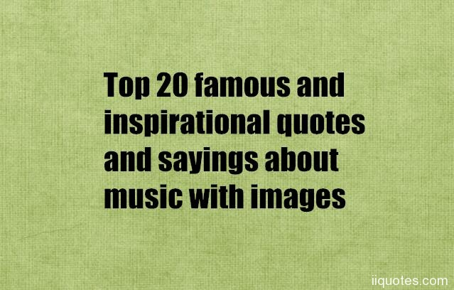 top 20 famous and inspirational quotes and sayings about music with