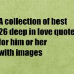 A collection of best 26 deep in love quotes for him or her with images