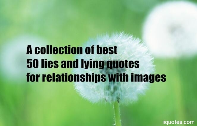 A collection of best 50 lies and lying quotes for ...