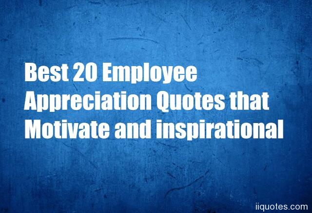Appreciation Quotes Amazing Best 48 Employee Appreciation Quotes That Motivate And Inspirational
