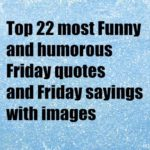 Top 22 most Funny and humorous Friday quotes and Friday sayings with images