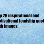 Top 26 inspirational and motivational leadship quotes with images