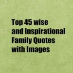 Top 45 wise and Inspirational Family Quotes with Images