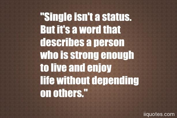 A List of Top 38 Quotes about Being Single with images of ...