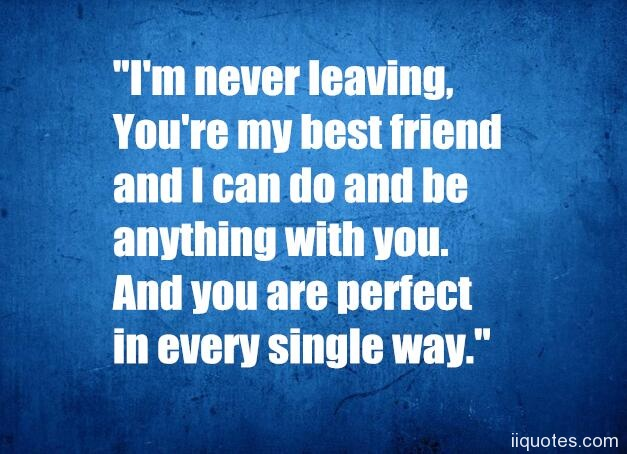 best leaving quotes and sayings about leaving friends or you